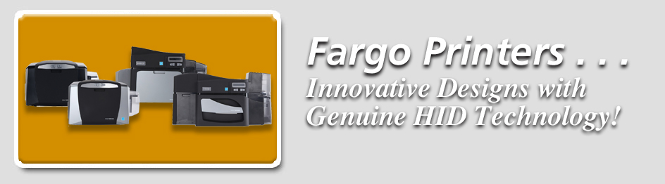 Fargo Printers Innovative Designs with Genuine HID Technology