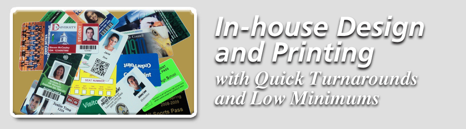 In-house design and printing with quick turnarounds and low minimums