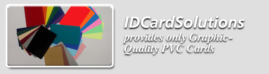 ID CardSolutions provides only graphic quality pvc cards